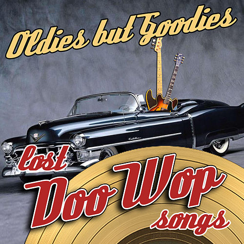 Oldies But Goodies - Lost Doo Wop Songs von Various Artists