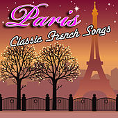 Paris - Classic French Songs by Various Artists