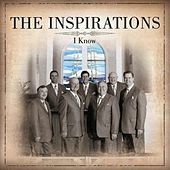 I Know by The Inspirations (Gospel)