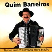 Na tua casa tá entrando outro macho by Quim Barreiros