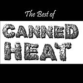 The Best Of Canned Heat by Canned Heat