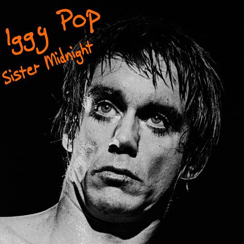 Sister Midnight by Iggy Pop