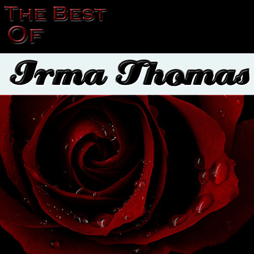 The Best Of Irma Thomas by Irma Thomas