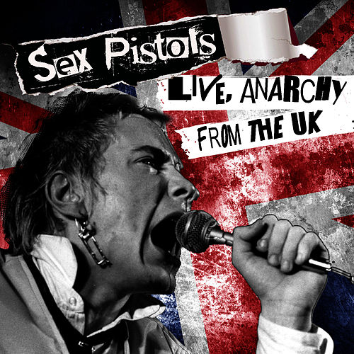 Live, Anarchy from the UK by Sex Pistols