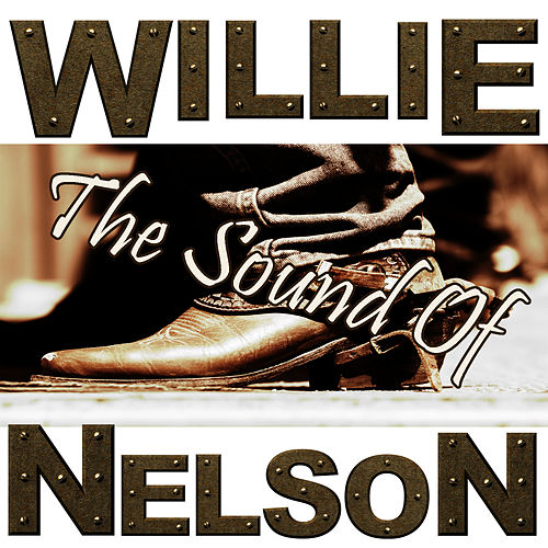 The Sound Of Willie Nelson by Willie Nelson