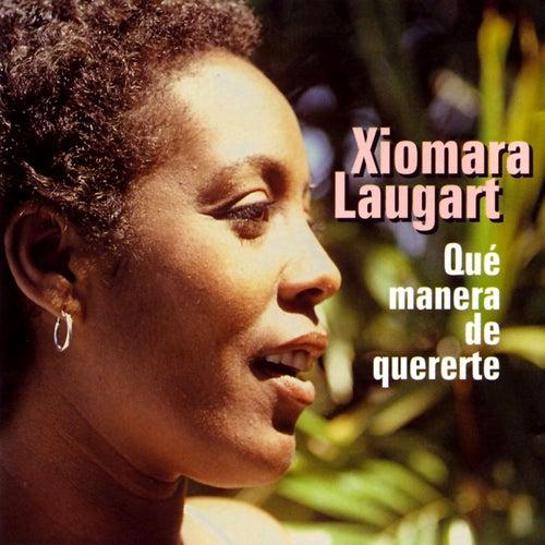 Que Manera De Quererte by Xiomara Laugart