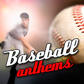 Baseball Anthems by Various Artists