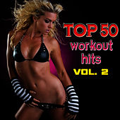 Top 50 Workout Hits Vol. 2 by Cardio Workout Crew
