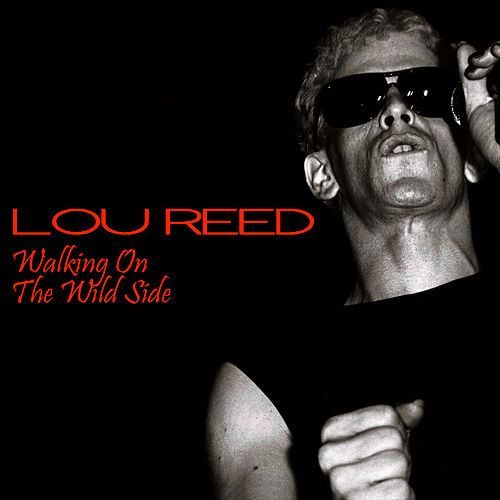 Walking On The Wild Side by Lou Reed