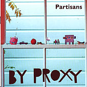 By Proxy by The Partisans