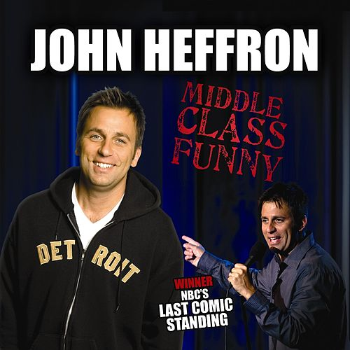 Middle Class Funny by John Heffron