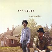 Tremolo by The Pines