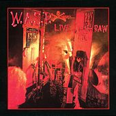 Live...In the Raw [Bonus Tracks] by W.A.S.P.