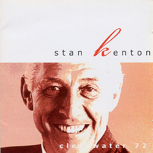 Clearwater '72 by Stan Kenton