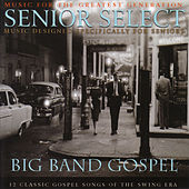 Big Band Gospel: Senior Select by Various Artists