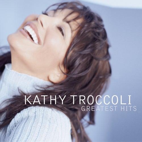 Greatest Hits by Kathy Troccoli