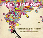 I Hear A Symphony - Motown Classics by Royal Philharmonic Orchestra