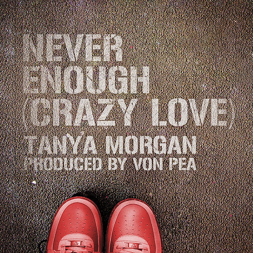 Never Enough (Crazy Love) by Tanya Morgan