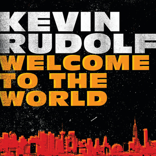 Welcome To The World by Kevin Rudolf