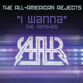 I Wanna by The All-American Rejects
