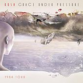 Grace Under Pressure: 1984 Tour by Rush