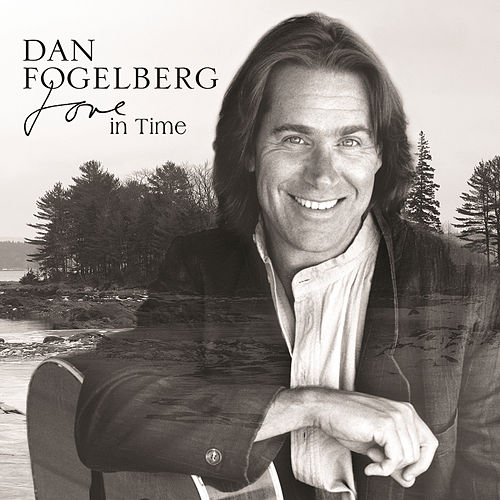 Love In Time by Dan Fogelberg