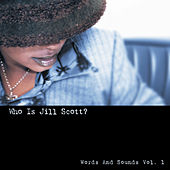 Who Is Jill Scott? - Words and Sounds, Vol. 1 by Jill Scott