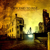 Behind The Infinite Scenes by Descend To Rise