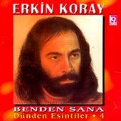 Dünden Esintiler 4 - Benden Sana by Erkin Koray