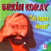 Tek Basina Konser by Erkin Koray