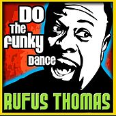 Do The Funky Dance by Rufus Thomas