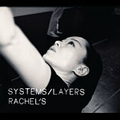 Systems/Layers by Rachel's