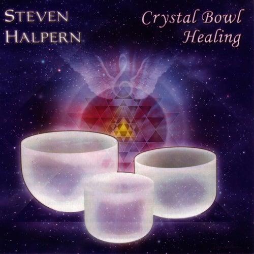 Crystal Bowl Healing by Steven Halpern