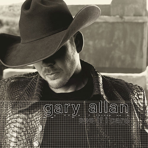 See If I Care by Gary Allan
