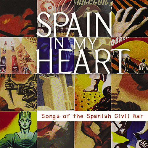 Spain in My Heart: Songs of the Spanish Civil War by Various Artists