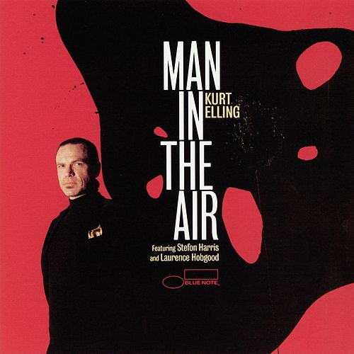 Man In The Air by Kurt Elling
