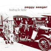 Heading for Home by Peggy Seeger