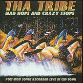 Mad Hops and Crazy Stops by Tha Tribe