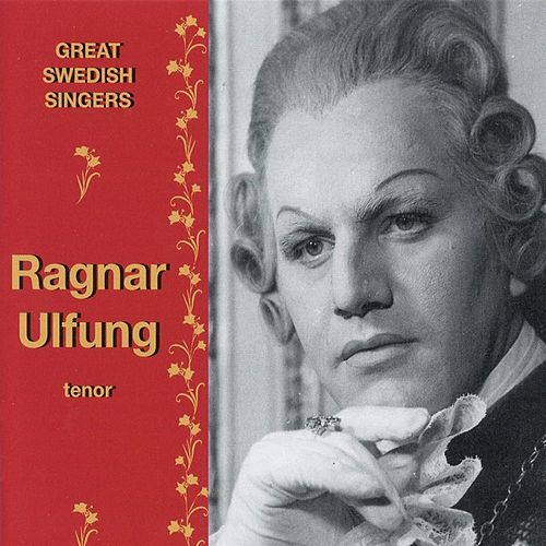 Great Swedish Singers - Ragnar Ulfung by Ragnar Ulfung