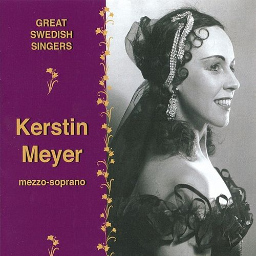 Great Swedish Singers - Kerstin Meyer by Kerstin Meyer