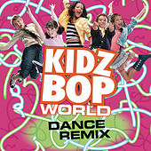 KIDZ BOP World Dance Remix by KIDZ BOP Kids