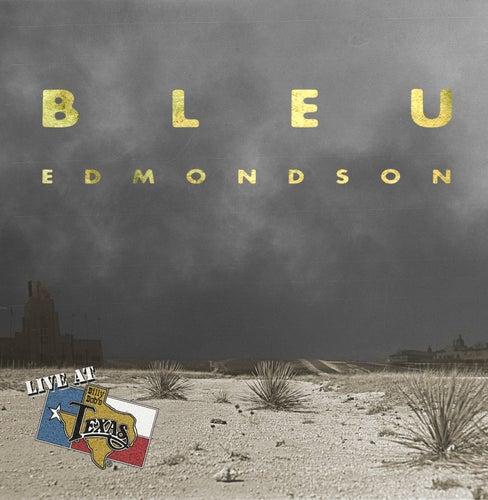 Live at Billy Bob's Texas by Bleu Edmondson