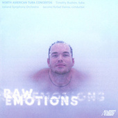 Raw Emotions: North American Tuba Concertos by Timiothy Buzbee