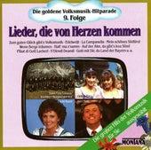 Die goldene Volksmusik-Hitparade 9. Folge Lieder die von Herzen kommen by Various Artists