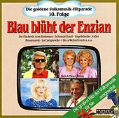 Die goldene Volksmusik-Hitparade 10. Folge Blau blüht der Enzian by Various Artists