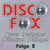 Disco Fox - Neuer Deutscher Millenium Schlager - Folge 2 by Various Artists