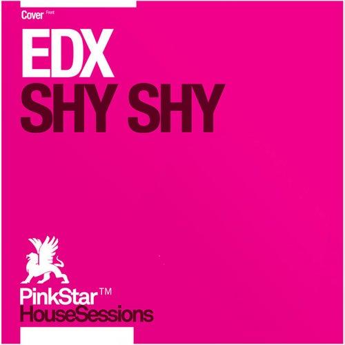 Shy Shy by EDX