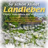 So schön klingt Landleben - Lieder vom Leben auf dem Lande by Various Artists