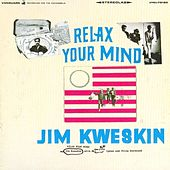 Relax Your Mind by Jim Kweskin