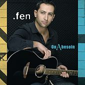 On a besoin by fen